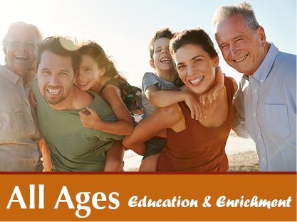 All Ages - Education and Enrichment