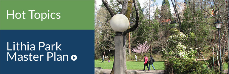 Hot Topic - Lithia Park Master Plan