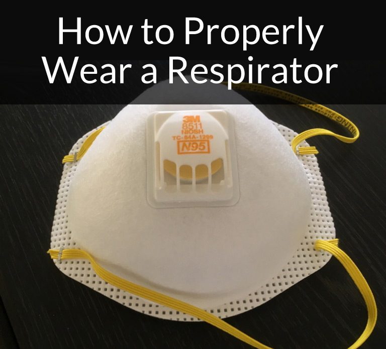 How to Properly Wear a Respirator