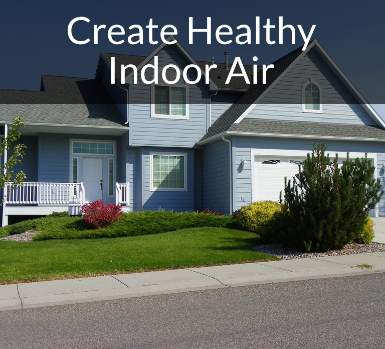 Create Healthy Indoor Air